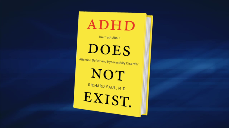 ADHD Does Not Exist by Dr. Richard Saul